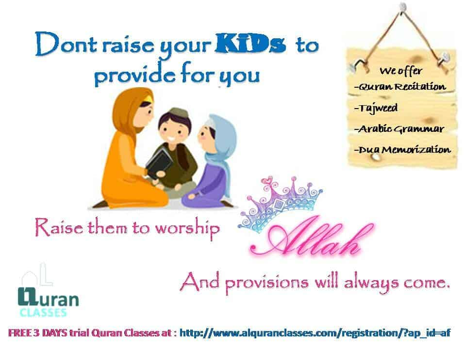 raise your children for ALLAH, muslim family, muslim kids